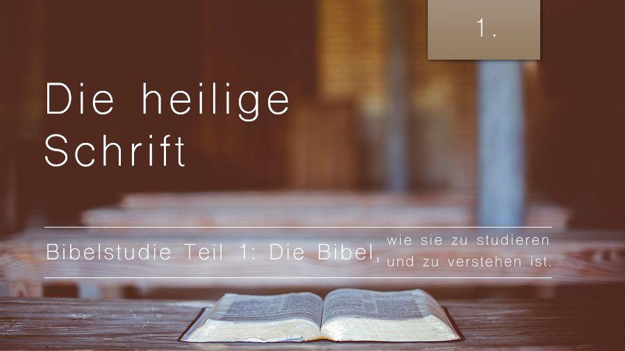1. Bibelstudie 1: Die Heilige Schrift