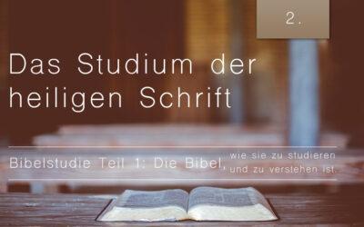 1. Bibelstudie 2: Das Studium der heiligen Schrift