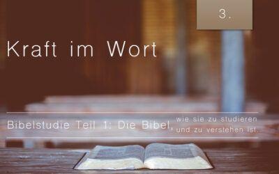 1. Bibelstudie 3: Kraft im Worte
