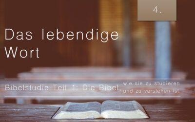 1. Bibelstudie 4: Das lebengebende Wort