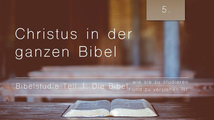 1. Bibelstudie 5: Christus in der ganzen Bibel
