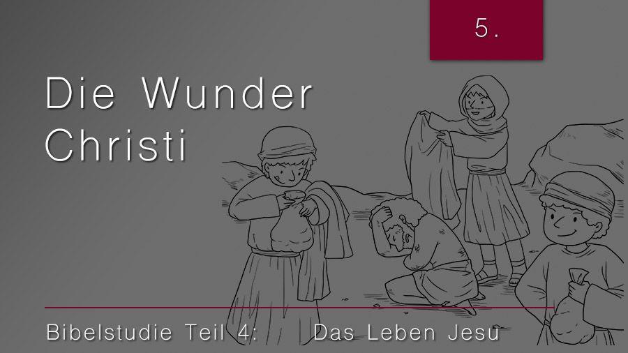 4.Bibelstudie 5: Die Wunder von Jesus