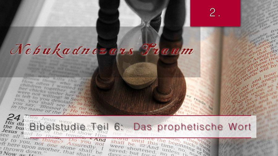 6.Bibelstudie 2 – Nebukadnezars Traum