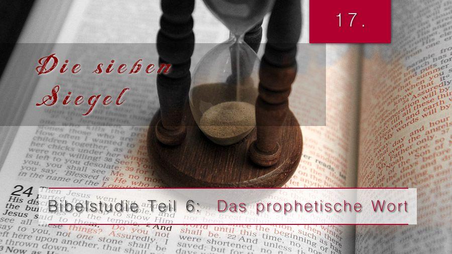6.Bibelstudie 17 – Die sieben Siegel