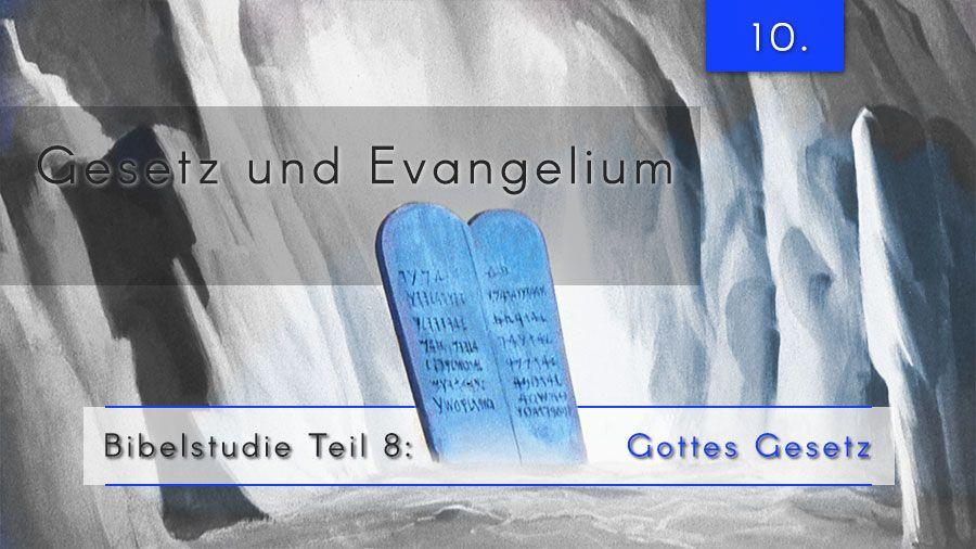8.Bibelstudie 10 – Gesetz und Evangelium