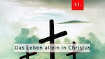 11.Bibelstudienmaterial - Das Leben allein in Christus