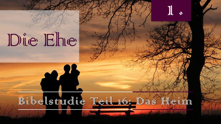 16.Bibelstudie 1 - Die Ehe