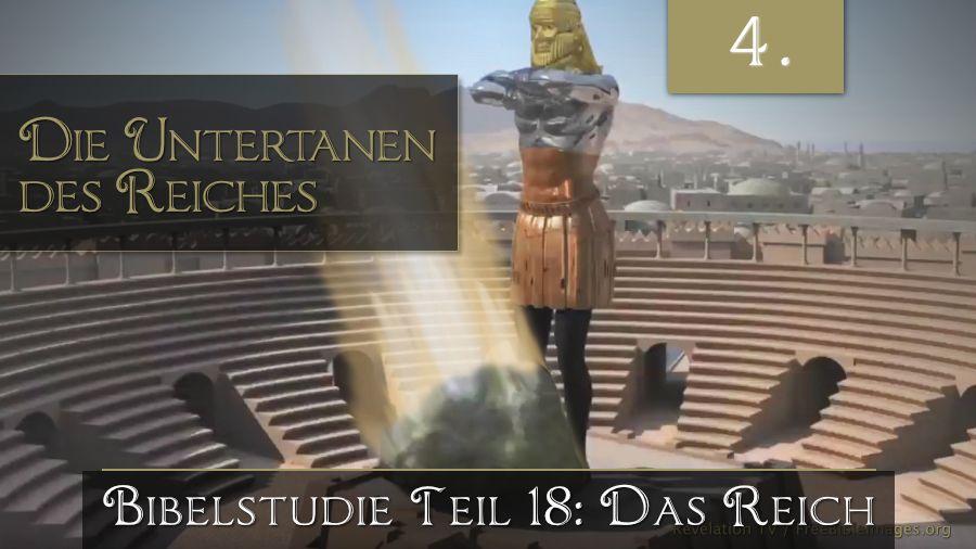 18.Bibelstudie 4 – Die Untertanen des Reiches