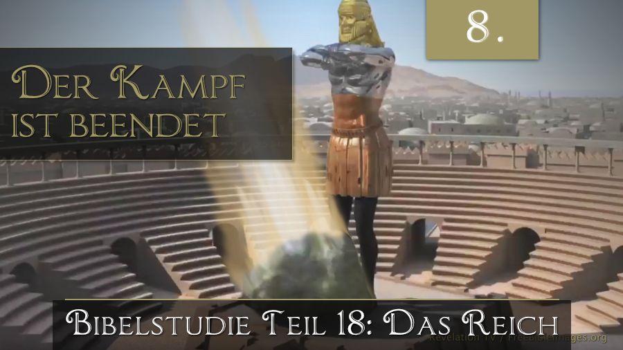 18.Bibelstudie 8 – Der Kampf ist beendet