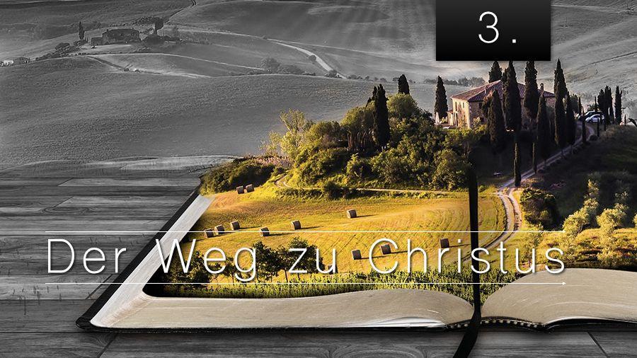 3.Bibelstudienmaterial - Der Weg zu Christus