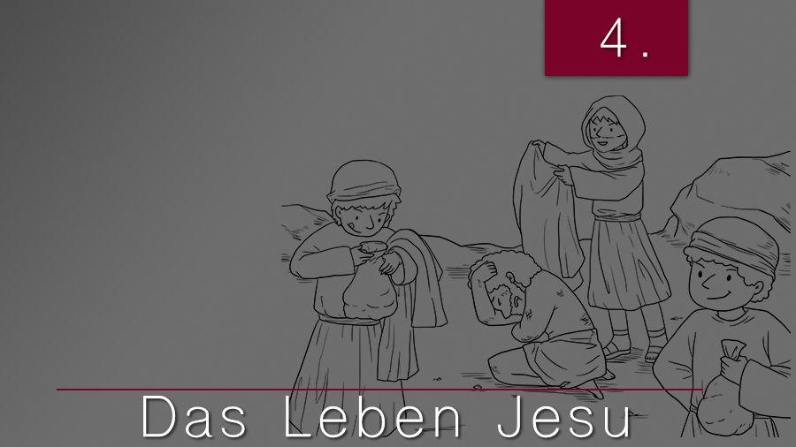 4.Bibelstudienmaterial - Das Leben Jesu