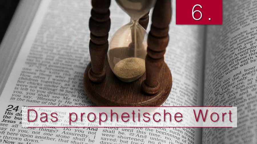 6.Bibelstudienmaterial - Das Prophetische Wort