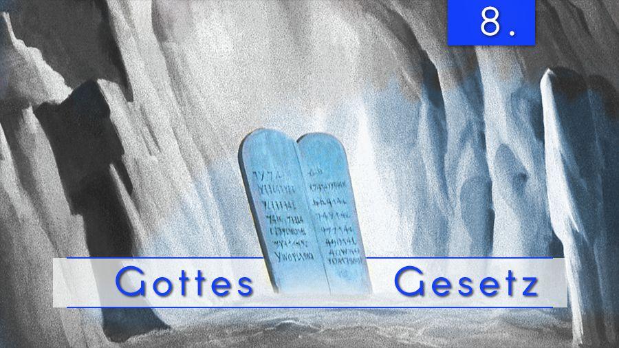 8.Bibeltstudienmaterial - Das Gesetz Gottes