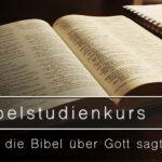 Bibelstudienkurs BS02 - Was die Bibel über Gott sagt