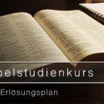 Bibelstudienkurs BS04 - Der Erlösungsplan