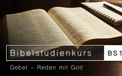 Bibelstudienkurs (BS12): Beten – Reden mit Gott