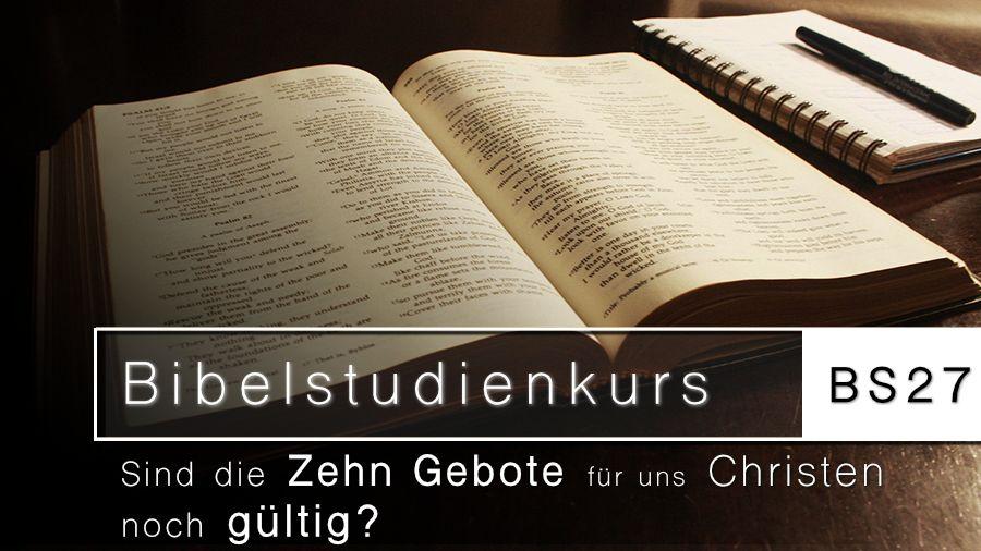 Bibelstudienkurs BS27 - Der Sabbat - Gültigkeit der Zehn Gebote