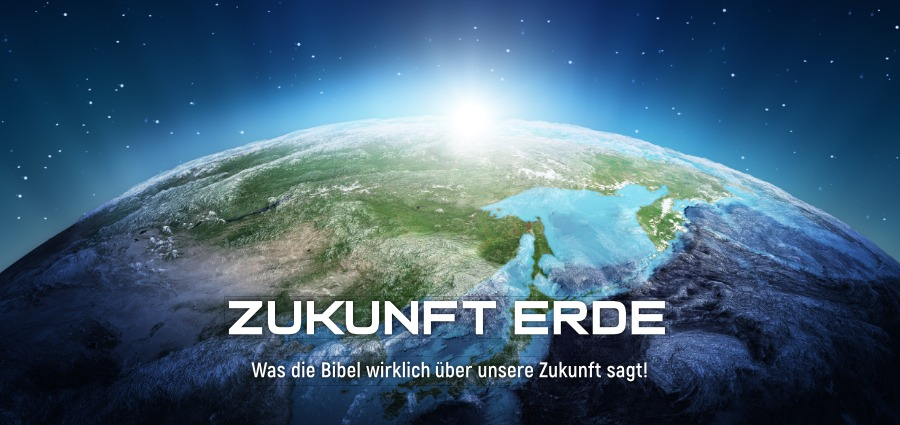 Zukunft Erde - Evangelisation